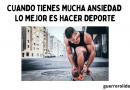 CUANDO TIENES MUCHA ANSIEDAD LO MEJOR ES HACER DEPORTE